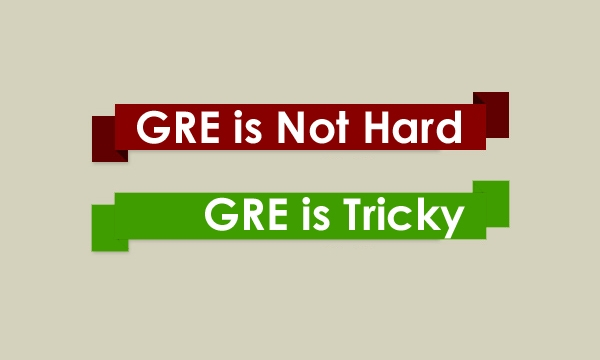 The GRE is Not Hard, the GRE is Tricky