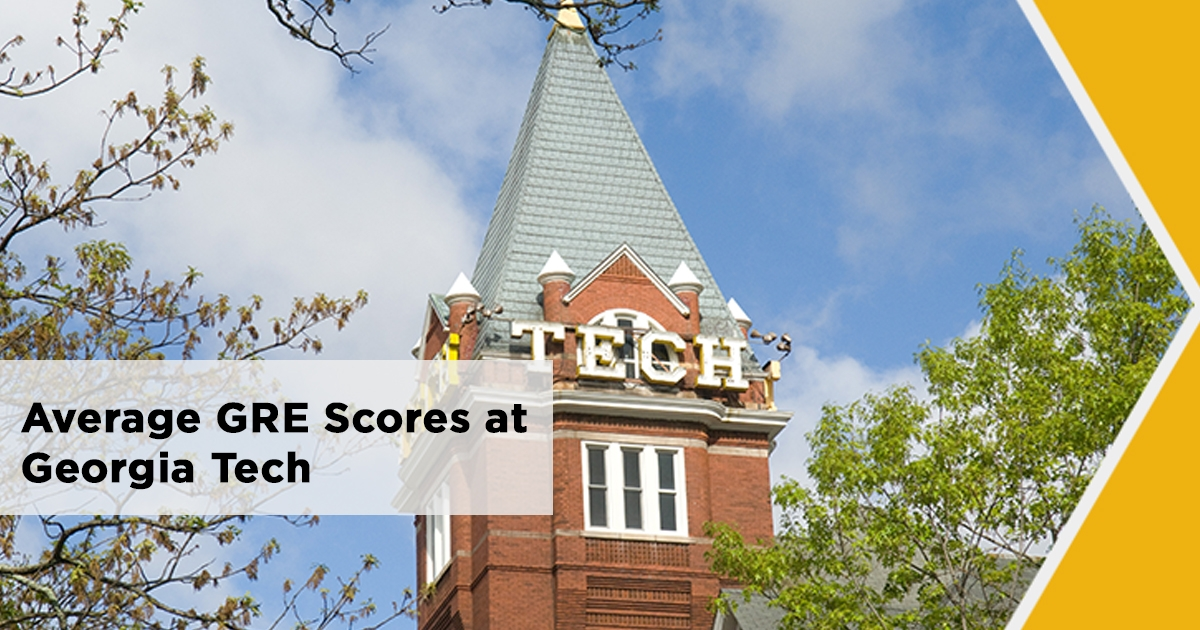 GRE Scores at Georgia Tech (Georgia Institute of Technology)