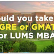 GMAT versus GRE: Which is better for LUMS MBA?