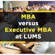 LUMS MBA or EMBA: Which is Worth More?